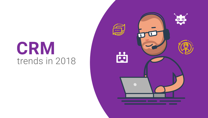CRM Trends to Watch in 2018